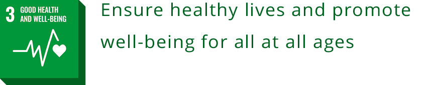 3 GOOD HEALTH AND WELL-BEING<br>Ensure healthy lives and promote well-being for all at all ages